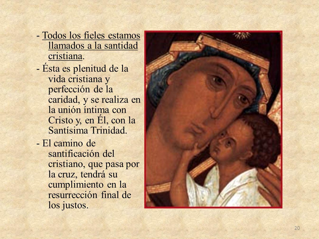 - Todos los fieles estamos llamados a la santidad cristiana