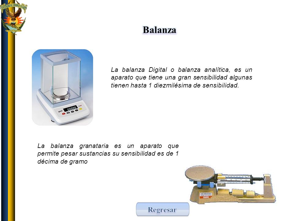 BalanzaLa balanza Digital o balanza analítica, es un aparato que tiene una gran sensibilidad algunas tienen hasta 1 diezmilésima de sensibilidad.