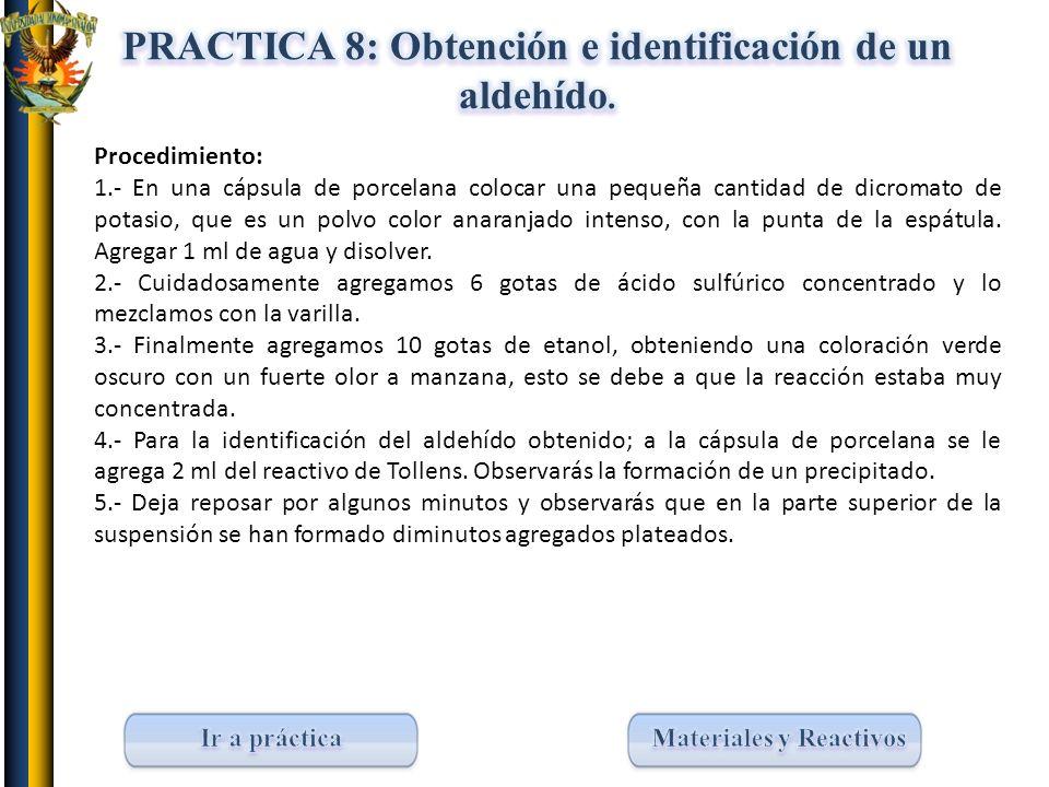 PRACTICA 8: Obtención e identificación de un aldehído.