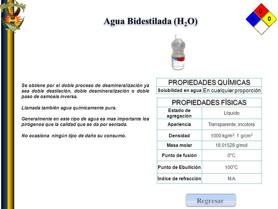 Agua Bidestilada (H2O) Regresar PROPIEDADES QUÍMICAS