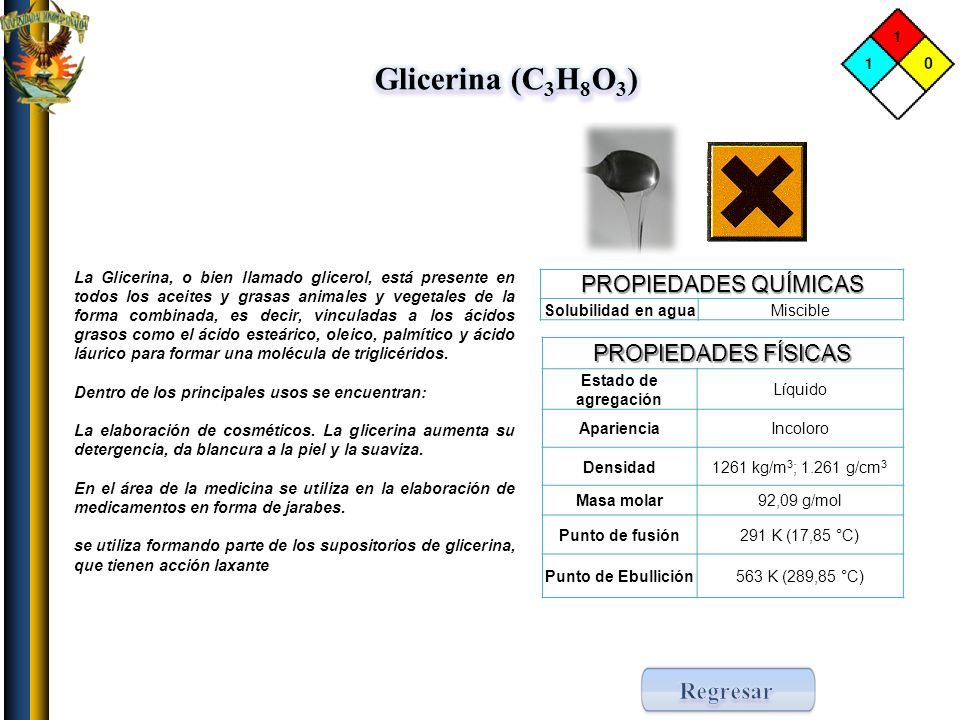 Glicerina (C3H8O3) Regresar PROPIEDADES QUÍMICAS PROPIEDADES FÍSICAS
