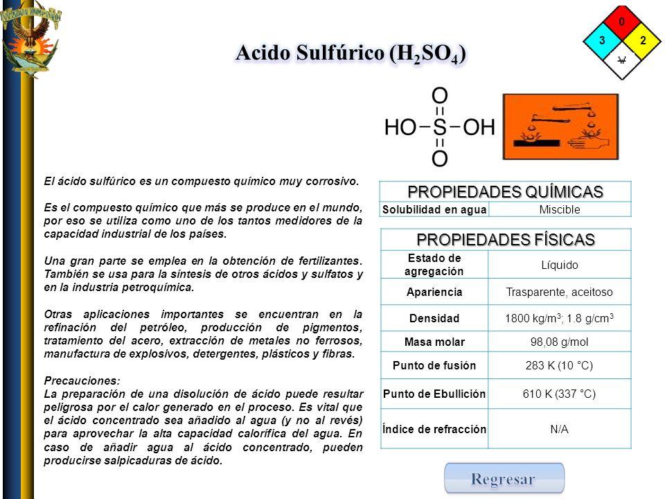 Acido Sulfúrico (H2SO4) Regresar PROPIEDADES QUÍMICAS