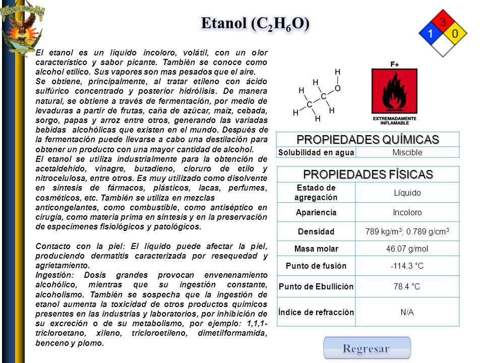 Etanol (C2H6O) Regresar PROPIEDADES QUÍMICAS PROPIEDADES FÍSICAS