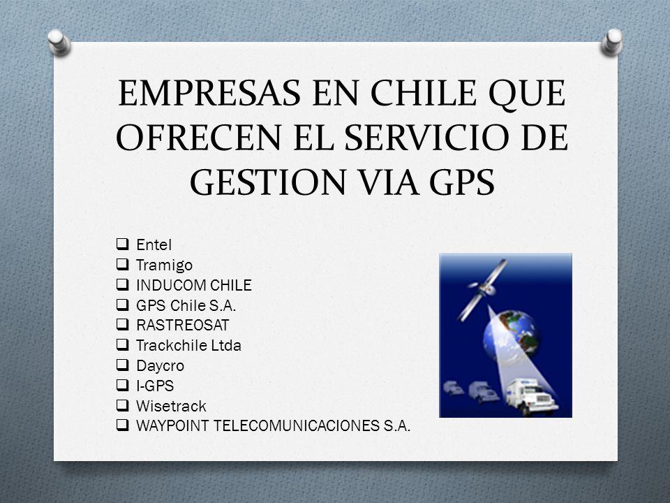 EMPRESAS EN CHILE QUE OFRECEN EL SERVICIO DE GESTION VIA GPS