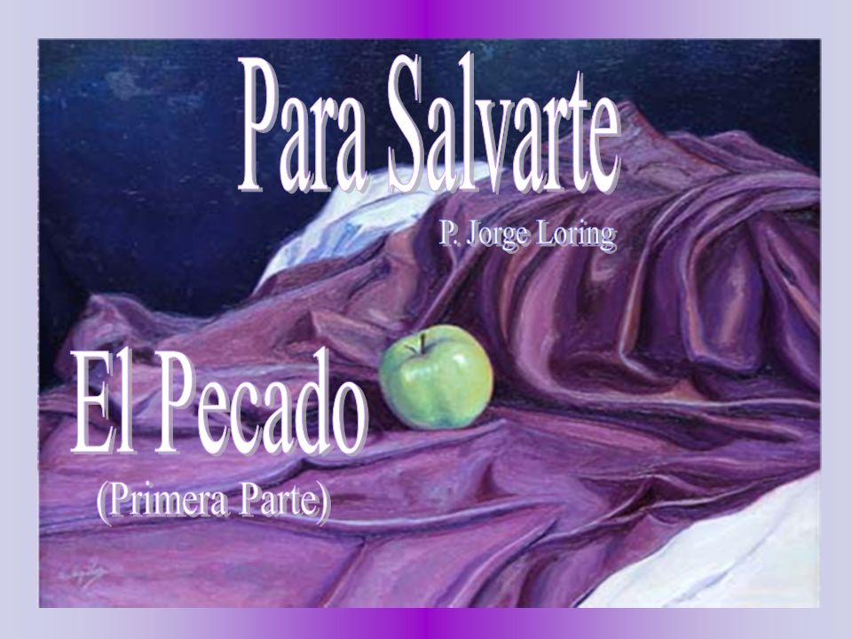 Para Salvarte P. Jorge Loring El Pecado (Primera Parte)
