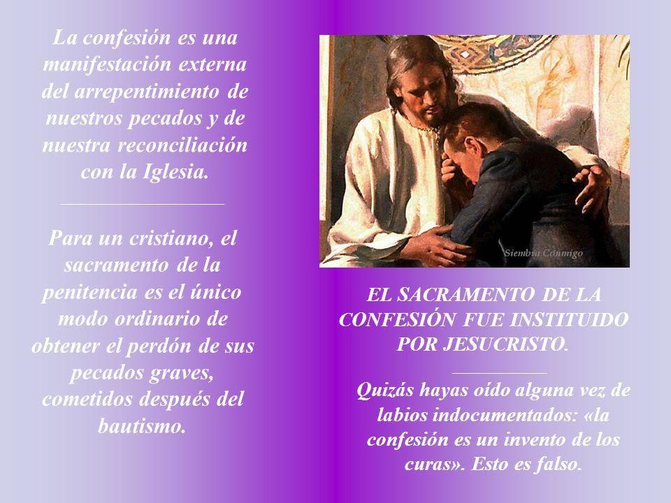 EL SACRAMENTO DE LA CONFESIÓN FUE INSTITUIDO POR JESUCRISTO.