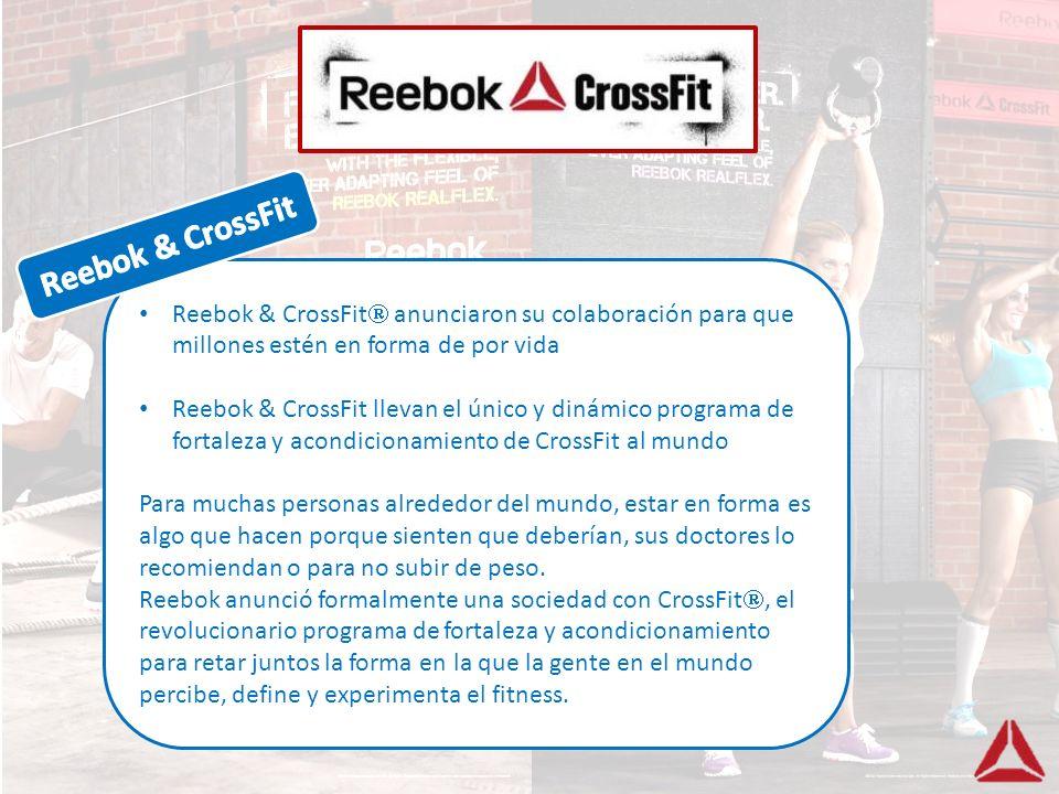 Reebok & CrossFit Reebok & CrossFit anunciaron su colaboración para que millones estén en forma de por vida