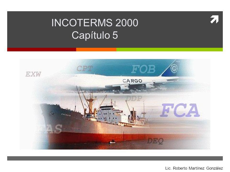 INCOTERMS 2000 Capítulo 5 Incoterms 2000