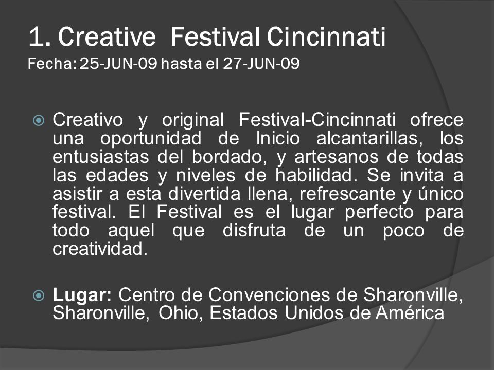 1. Creative Festival Cincinnati Fecha: 25-JUN-09 hasta el 27-JUN-09