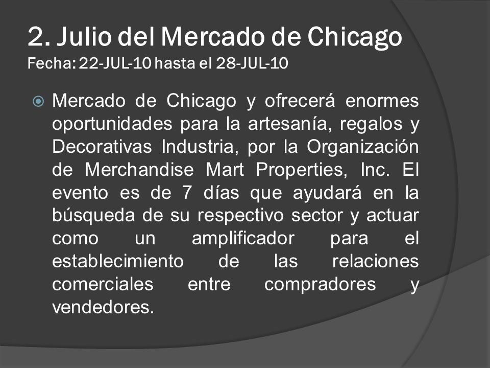 2. Julio del Mercado de Chicago Fecha: 22-JUL-10 hasta el 28-JUL-10