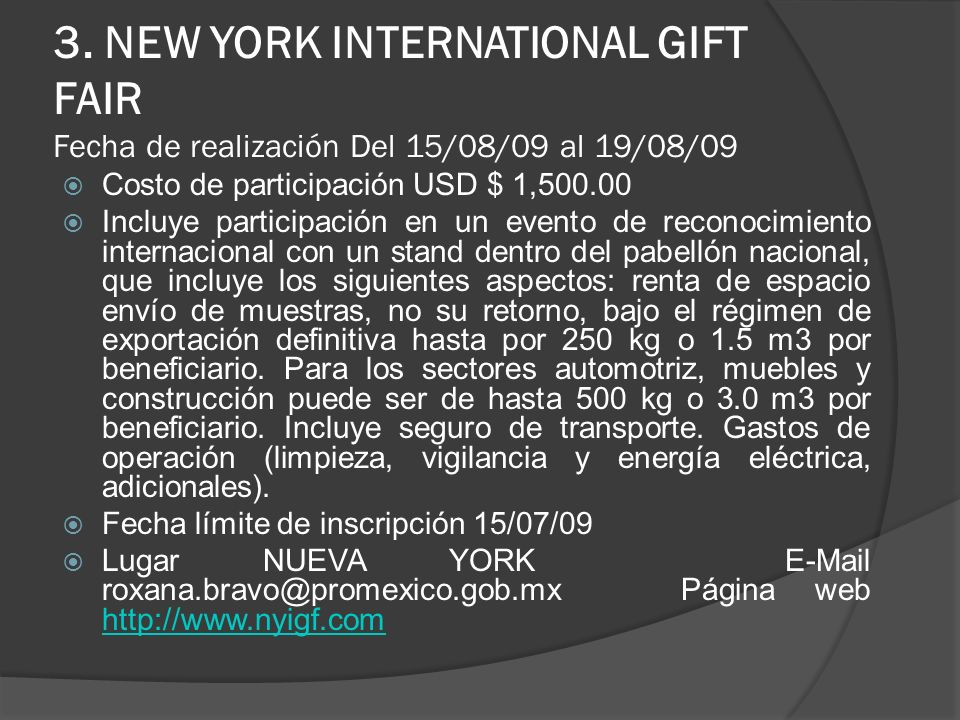 3. NEW YORK INTERNATIONAL GIFT FAIR Fecha de realización Del 15/08/09 al 19/08/09