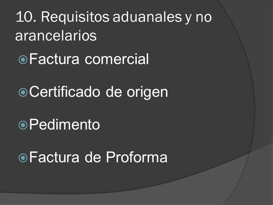 10. Requisitos aduanales y no arancelarios