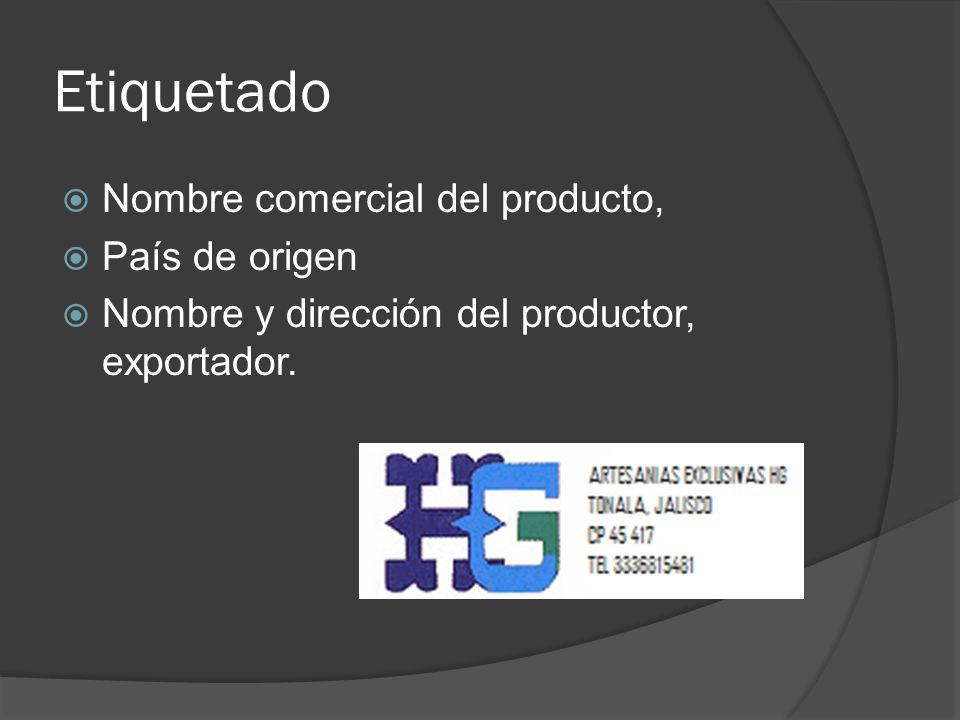 Etiquetado Nombre comercial del producto, País de origen