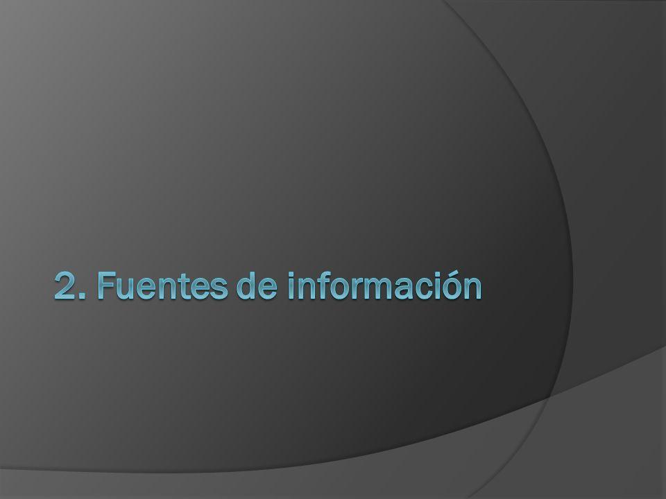 2. Fuentes de información