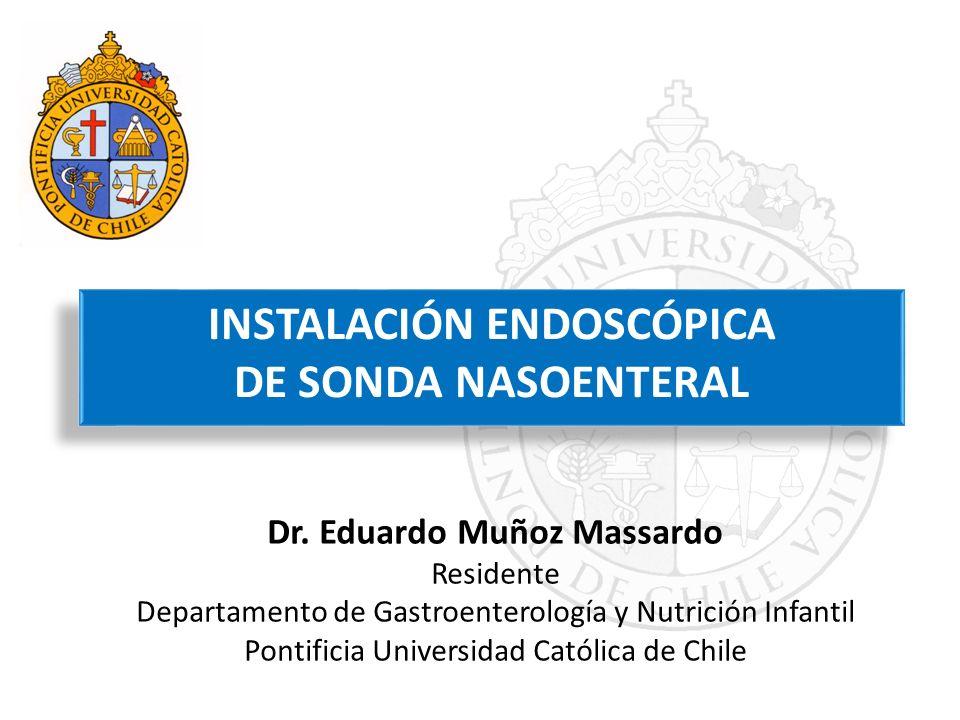 INSTALACIÓN ENDOSCÓPICA Dr. Eduardo Muñoz Massardo