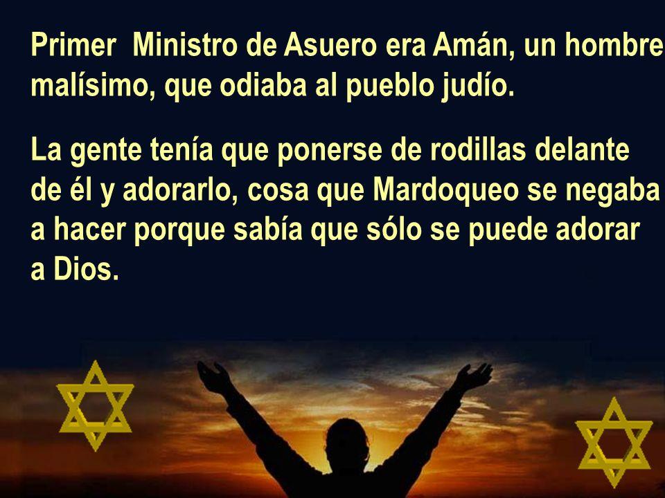 Primer Ministro de Asuero era Amán, un hombre