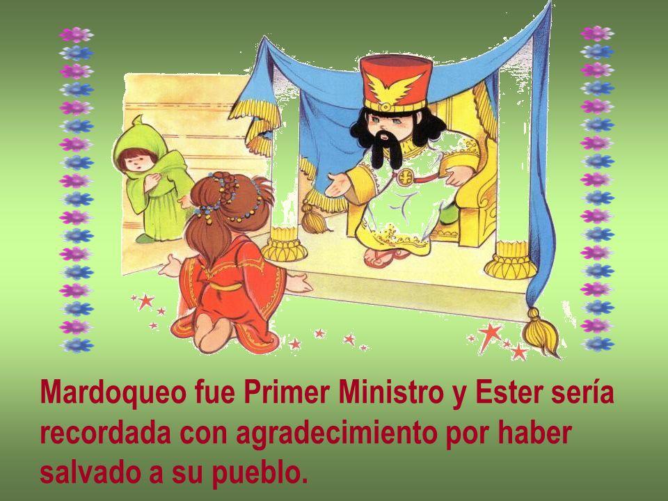 Mardoqueo fue Primer Ministro y Ester sería