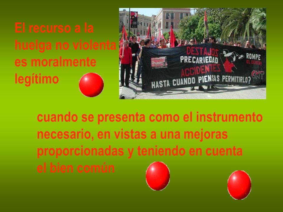 El recurso a la huelga no violenta. es moralmente. legítimo. cuando se presenta como el instrumento.