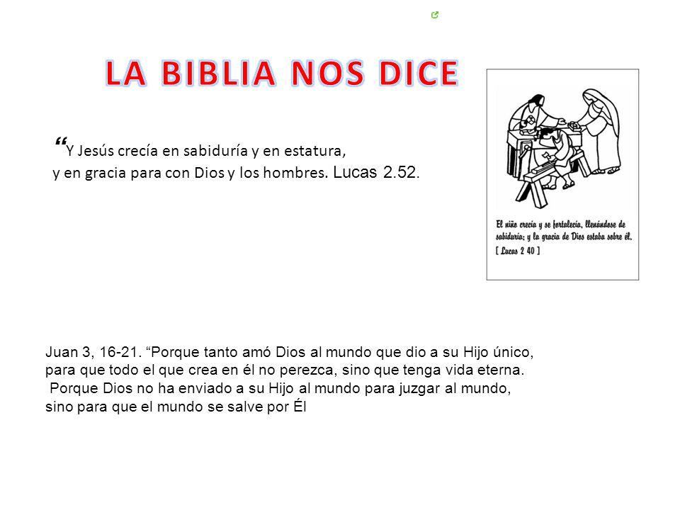 LA BIBLIA NOS DICE Y Jesús crecía en sabiduría y en estatura,