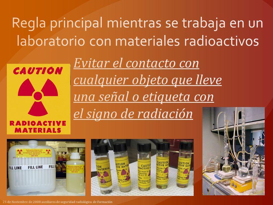 Regla principal mientras se trabaja en un laboratorio con materiales radioactivos