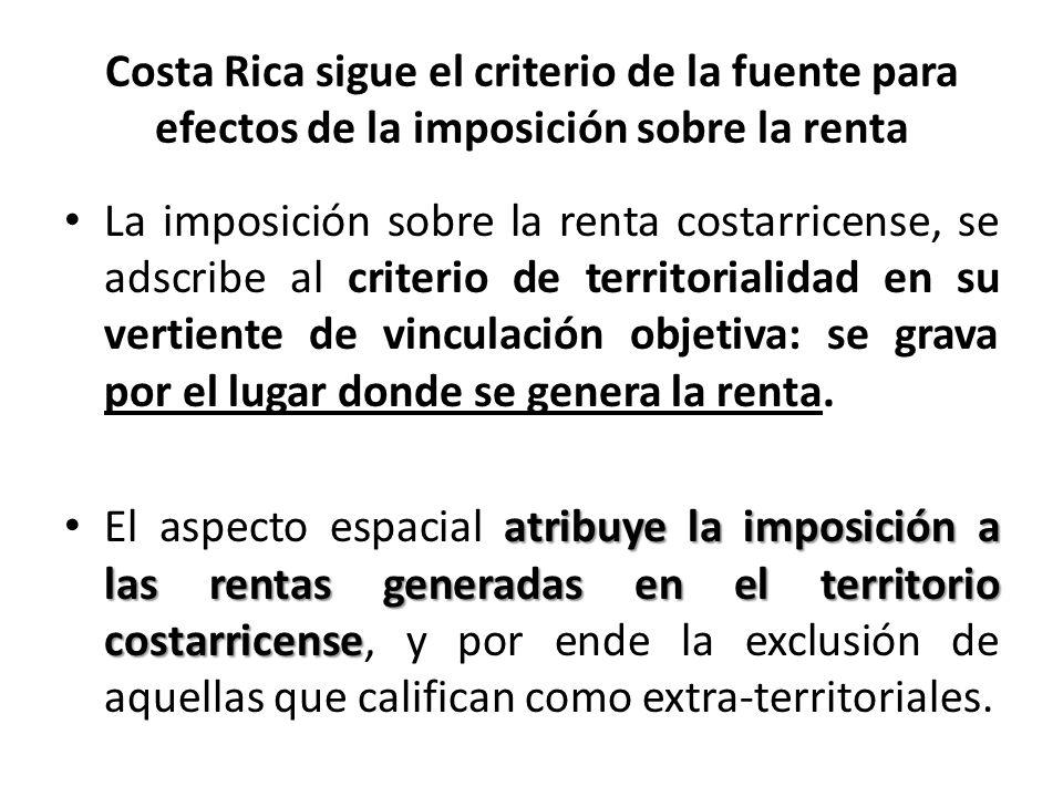 Costa Rica sigue el criterio de la fuente para efectos de la imposición sobre la renta