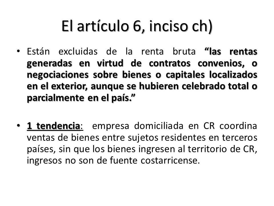 El artículo 6, inciso ch)
