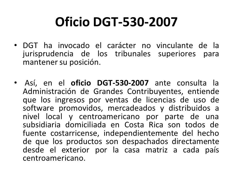 Oficio DGT-530-2007DGT ha invocado el carácter no vinculante de la jurisprudencia de los tribunales superiores para mantener su posición.