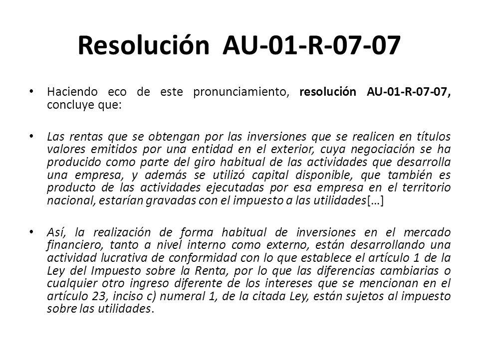 Resolución AU-01-R-07-07 Haciendo eco de este pronunciamiento, resolución AU-01-R-07-07, concluye que: