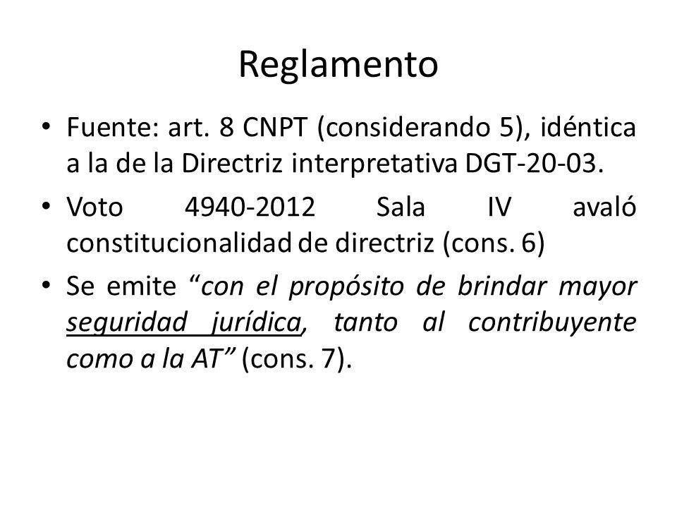 Reglamento Fuente: art. 8 CNPT (considerando 5), idéntica a la de la Directriz interpretativa DGT-20-03.