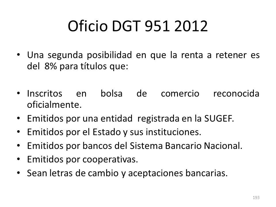 Oficio DGT 951 2012Una segunda posibilidad en que la renta a retener es del 8% para títulos que: