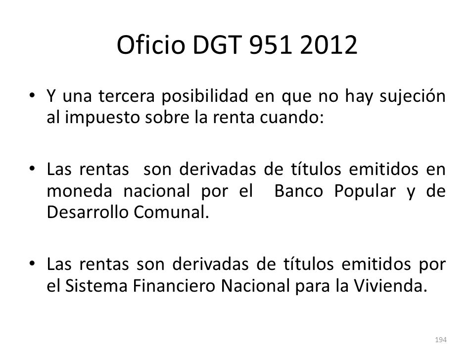 Oficio DGT 951 2012Y una tercera posibilidad en que no hay sujeción al impuesto sobre la renta cuando: