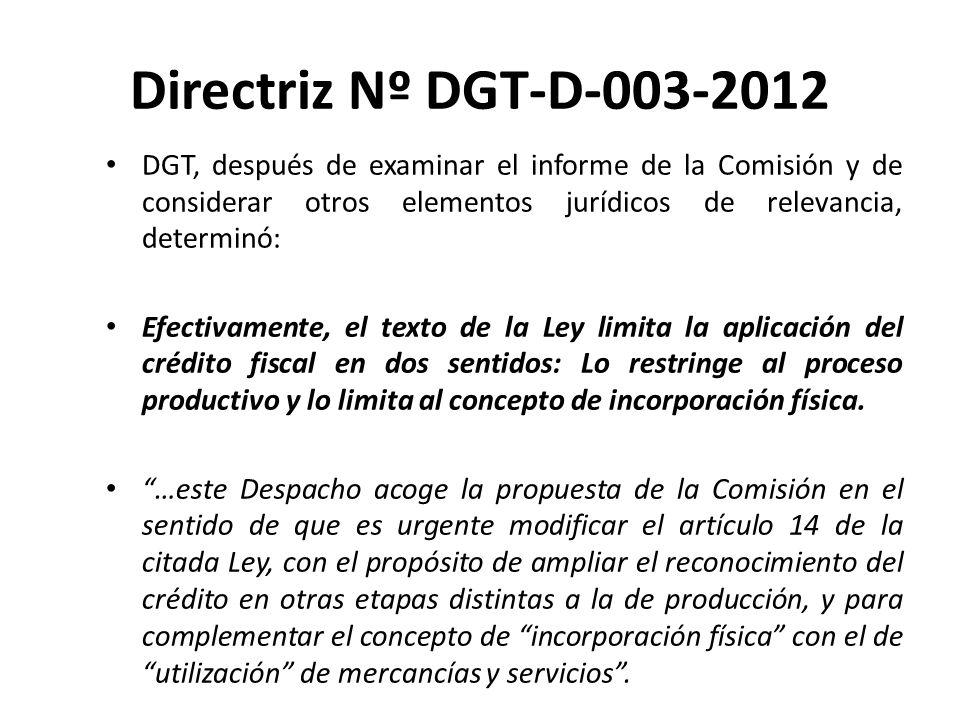 Directriz Nº DGT-D-003-2012DGT, después de examinar el informe de la Comisión y de considerar otros elementos jurídicos de relevancia, determinó: