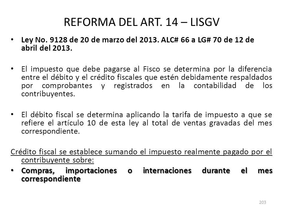 REFORMA DEL ART. 14 – LISGV Ley No. 9128 de 20 de marzo del 2013. ALC# 66 a LG# 70 de 12 de abril del 2013.