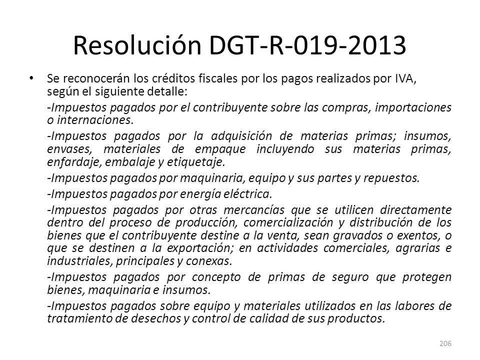 Resolución DGT-R-019-2013 Se reconocerán los créditos fiscales por los pagos realizados por IVA, según el siguiente detalle: