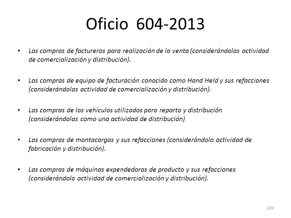 Oficio 604-2013Las compras de factureros para realización de la venta (considerándolas actividad de comercialización y distribución).