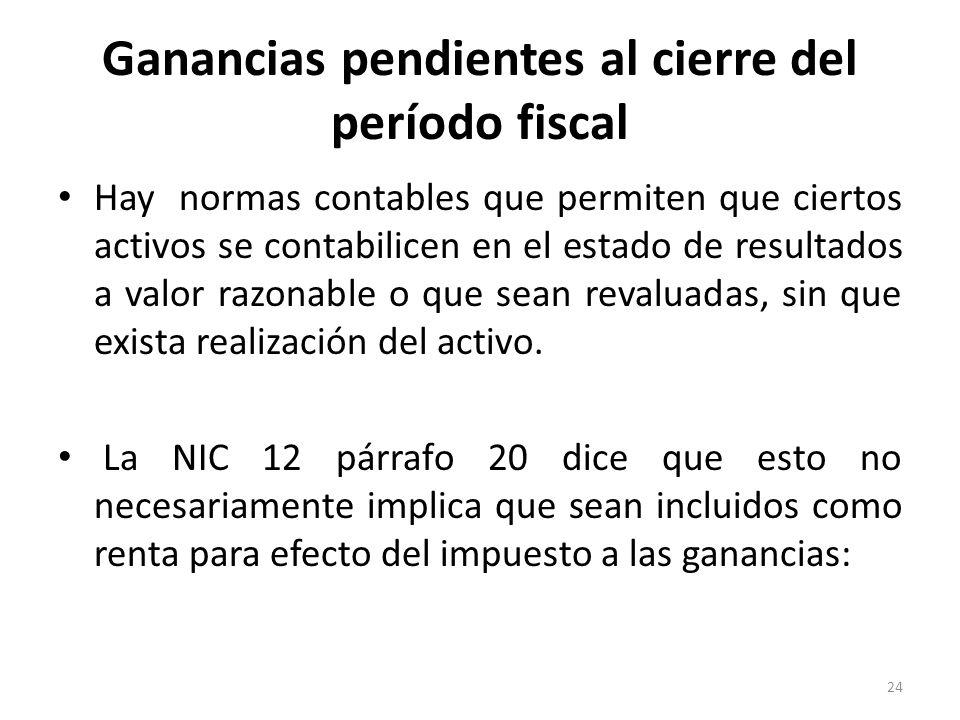 Ganancias pendientes al cierre del período fiscal