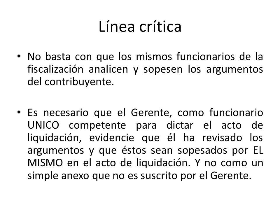 Línea crítica No basta con que los mismos funcionarios de la fiscalización analicen y sopesen los argumentos del contribuyente.