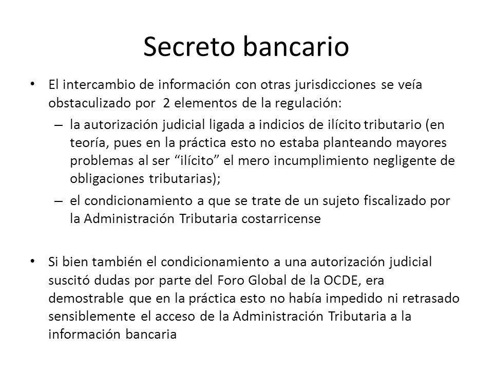 Secreto bancarioEl intercambio de información con otras jurisdicciones se veía obstaculizado por 2 elementos de la regulación: