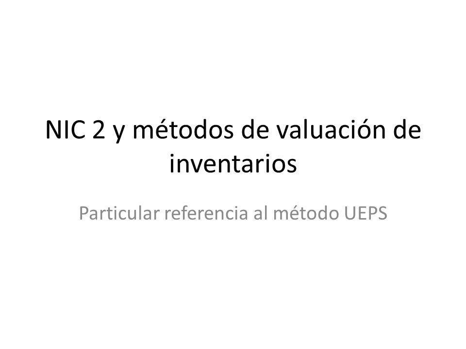NIC 2 y métodos de valuación de inventarios