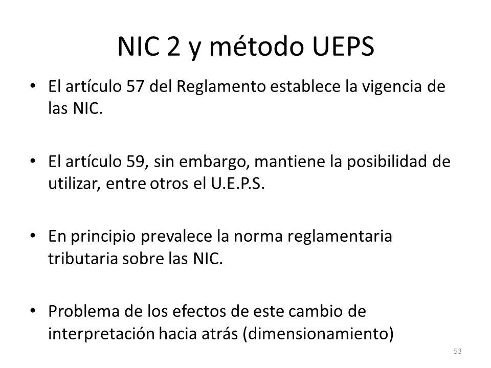 NIC 2 y método UEPSEl artículo 57 del Reglamento establece la vigencia de las NIC.