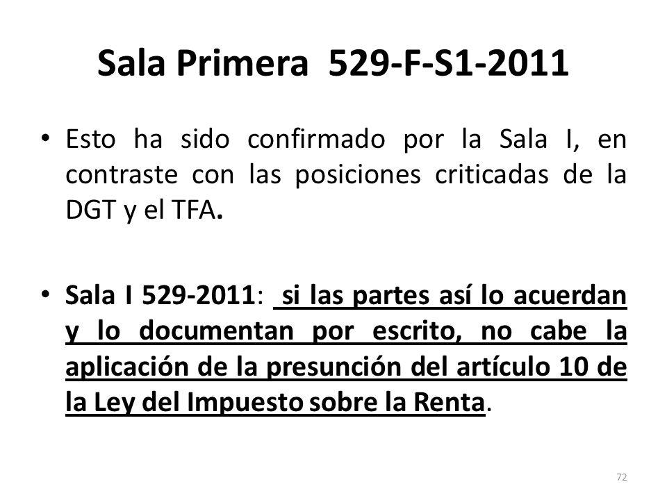 Sala Primera 529-F-S1-2011 Esto ha sido confirmado por la Sala I, en contraste con las posiciones criticadas de la DGT y el TFA.
