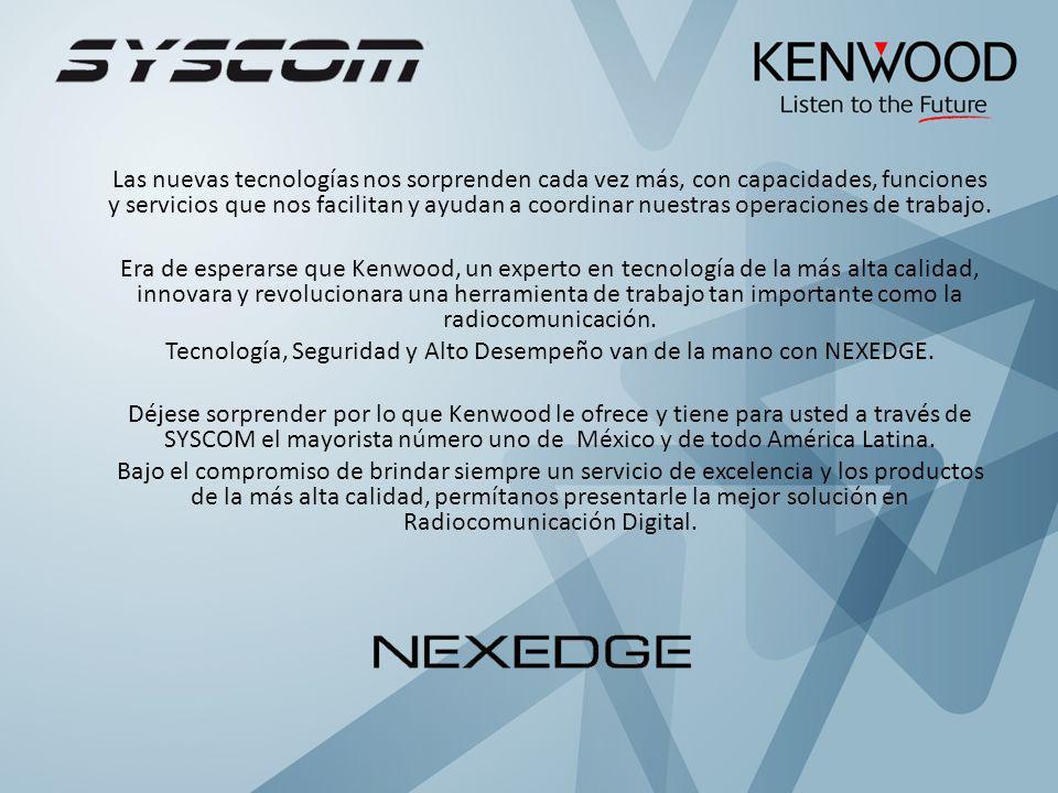 Tecnología, Seguridad y Alto Desempeño van de la mano con NEXEDGE.