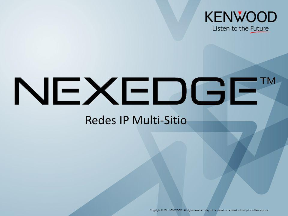 Redes IP Multi-SitioCopyright © 2011 KENWOOD All rights reserved.
