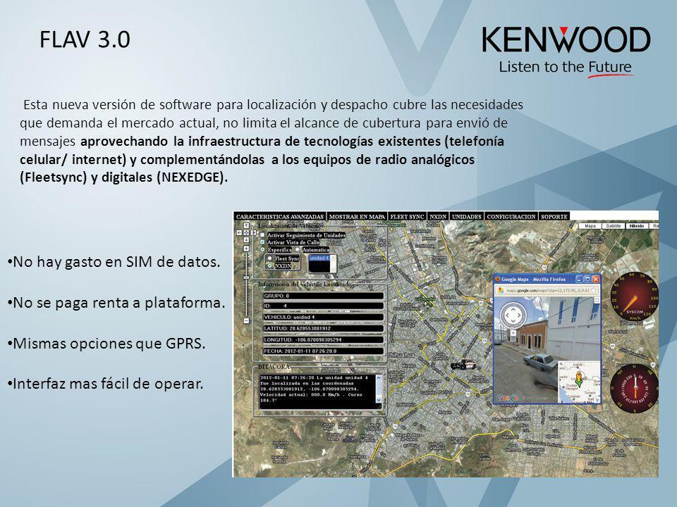 FLAV 3.0Esta nueva versión de software para localización y despacho cubre las necesidades.