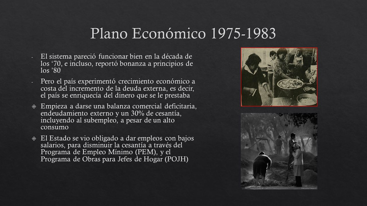 Plano Económico 1975-1983 El sistema pareció funcionar bien en la década de los '70, e incluso, reportó bonanza a principios de los '80.