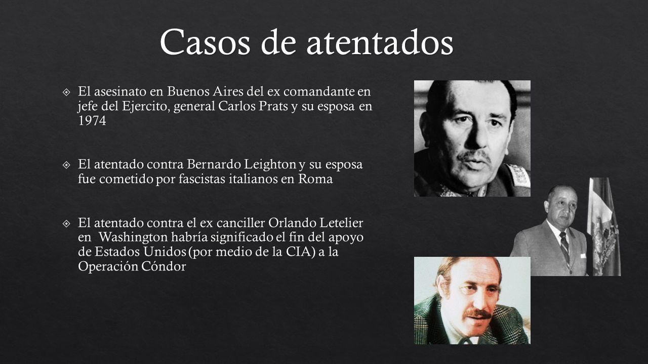 Casos de atentados El asesinato en Buenos Aires del ex comandante en jefe del Ejercito, general Carlos Prats y su esposa en 1974.