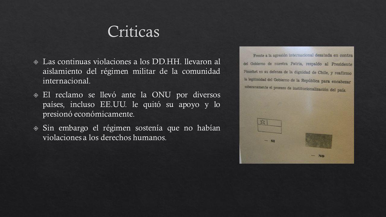 Criticas Las continuas violaciones a los DD.HH. llevaron al aislamiento del régimen militar de la comunidad internacional.