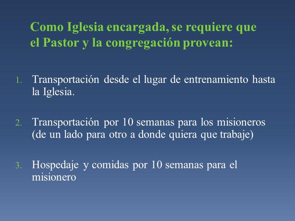 Como Iglesia encargada, se requiere que el Pastor y la congregación provean:
