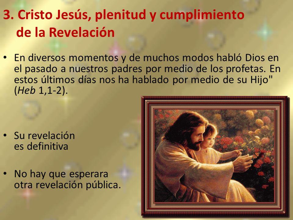 3. Cristo Jesús, plenitud y cumplimiento de la Revelación