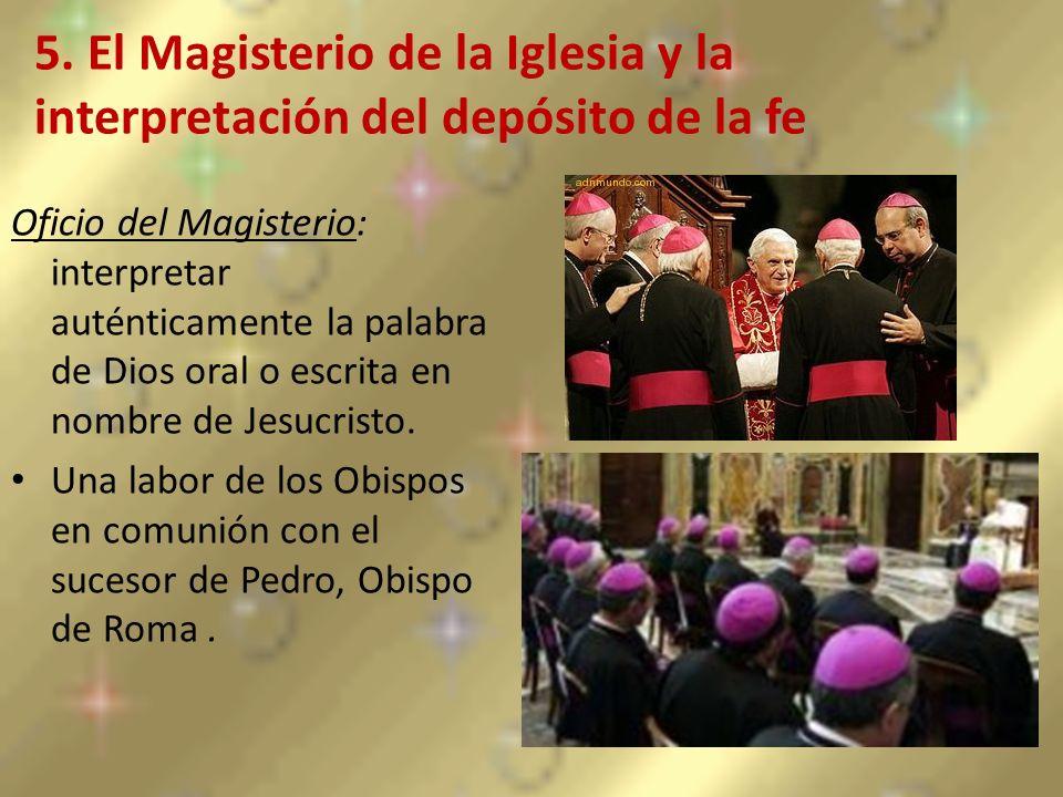 5. El Magisterio de la Iglesia y la interpretación del depósito de la fe